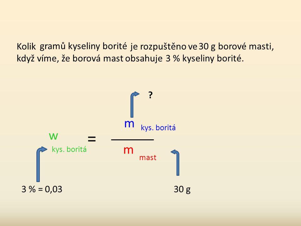 m kys. octové = w kys. octové · m octa m kys. octové = 0,08 · 200 m kys.