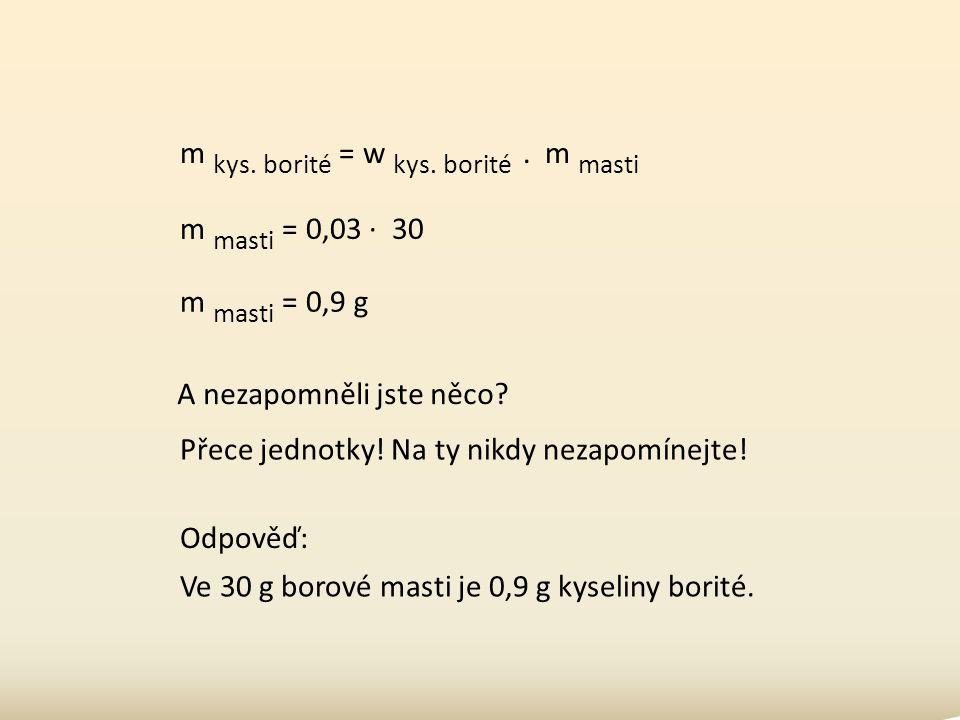 Kolik je rozpuštěno ve, když víme, že borová mast obsahuje = m mast kys.
