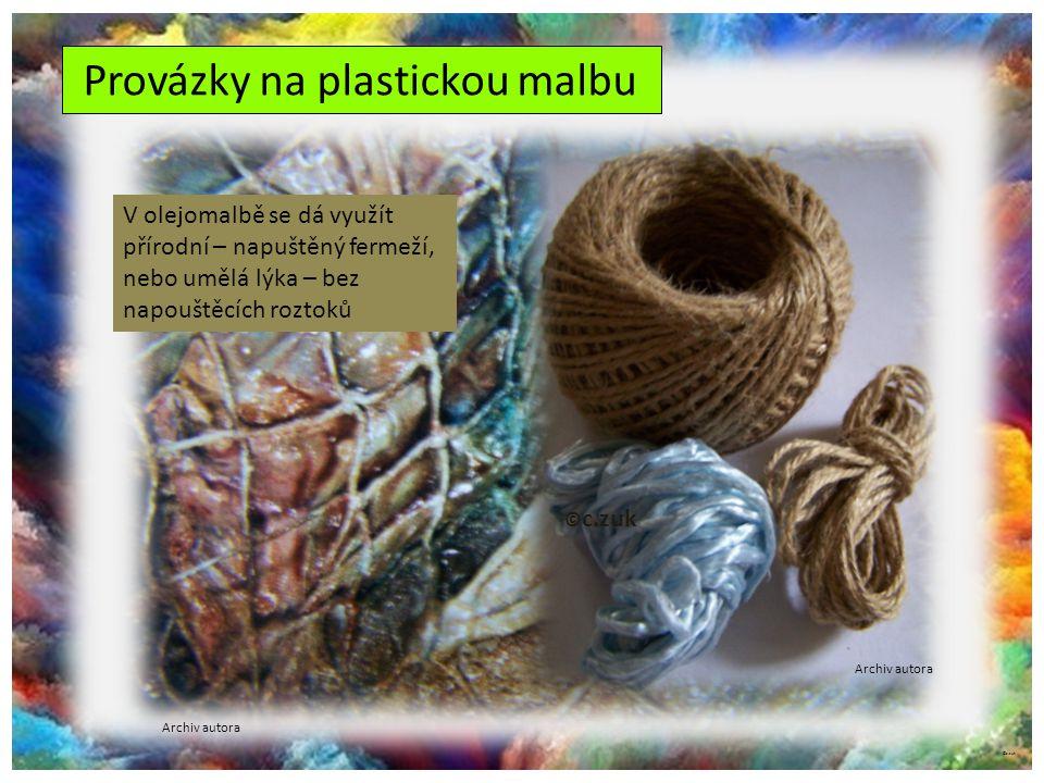 Provázky na plastickou malbu © c.zuk Archiv autora V olejomalbě se dá využít přírodní – napuštěný fermeží, nebo umělá lýka – bez napouštěcích roztoků