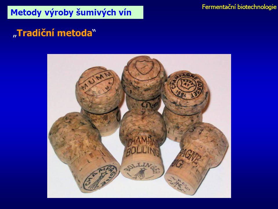 """Fermentační biotechnologie Metody výroby šumivých vín """"Tradiční metoda"""" a) příprava""""cuvée"""" – směs moštů různých odrůd (výrobní tajemství) b) """"liquer d"""