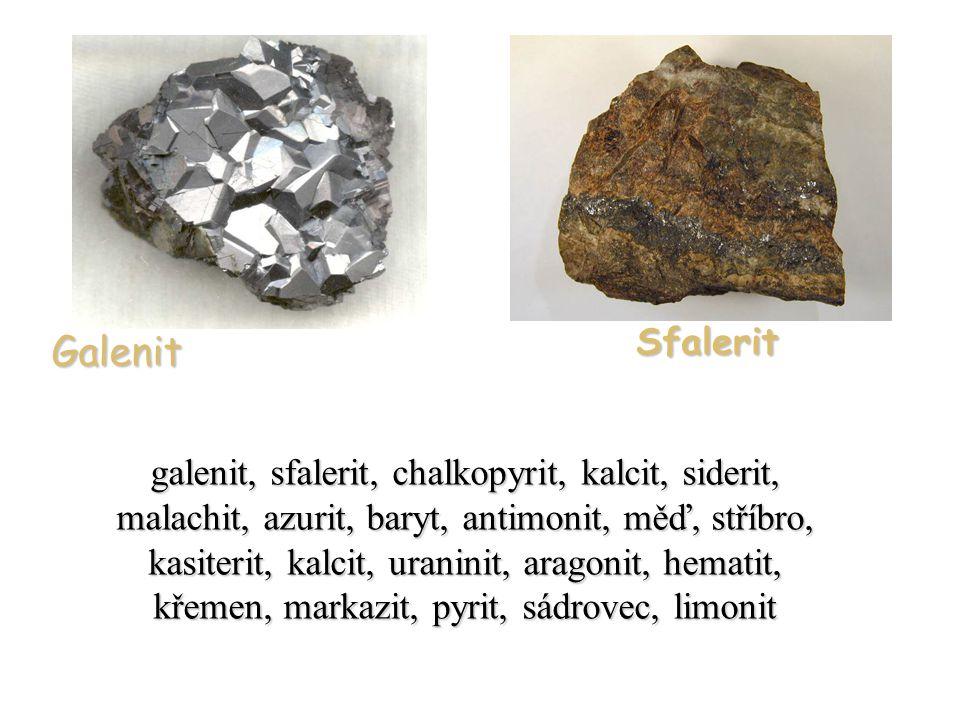 galenit, sfalerit, chalkopyrit, kalcit, siderit, malachit, azurit, baryt, antimonit, měď, stříbro, kasiterit, kalcit, uraninit, aragonit, hematit, kře