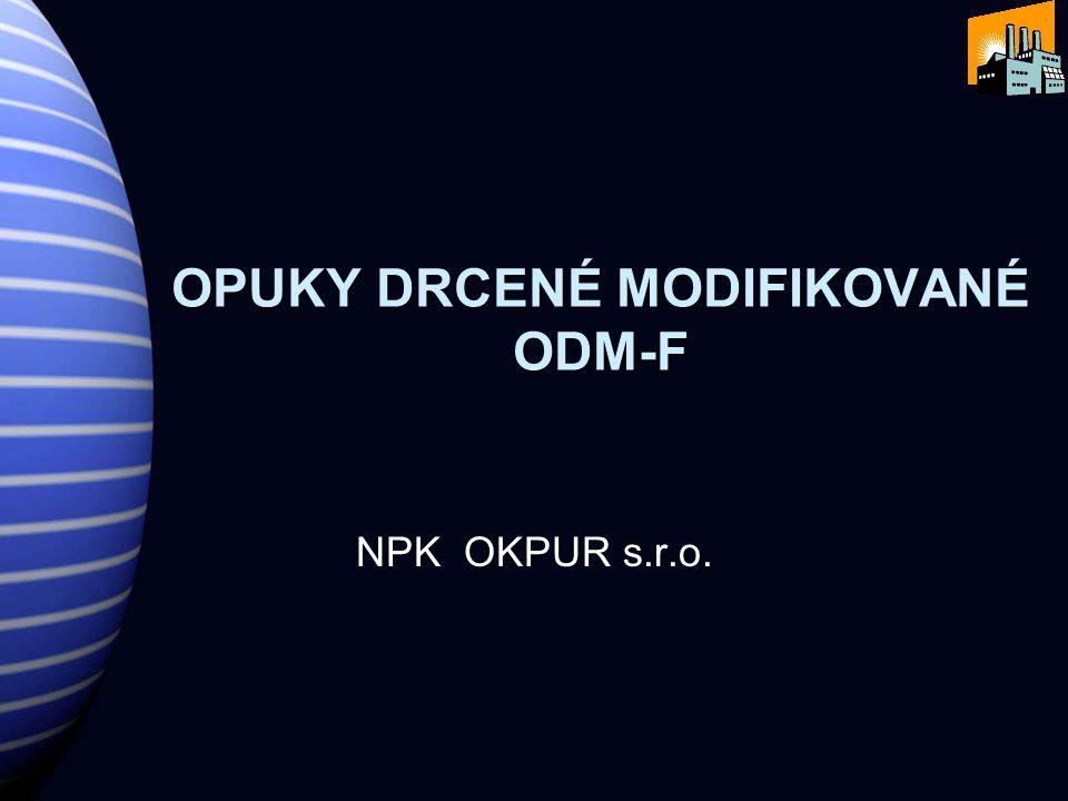 OPUKY DRCENÉ MODIFIKOVANÉ ODM-F NPK OKPUR s.r.o.