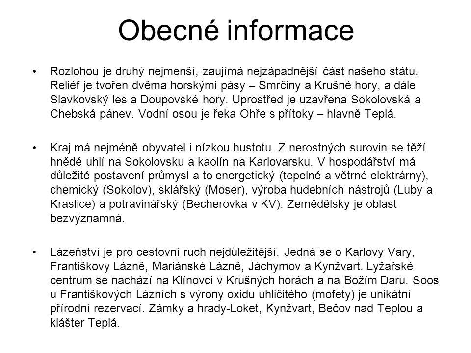 Obecné informace Rozlohou je druhý nejmenší, zaujímá nejzápadnější část našeho státu.