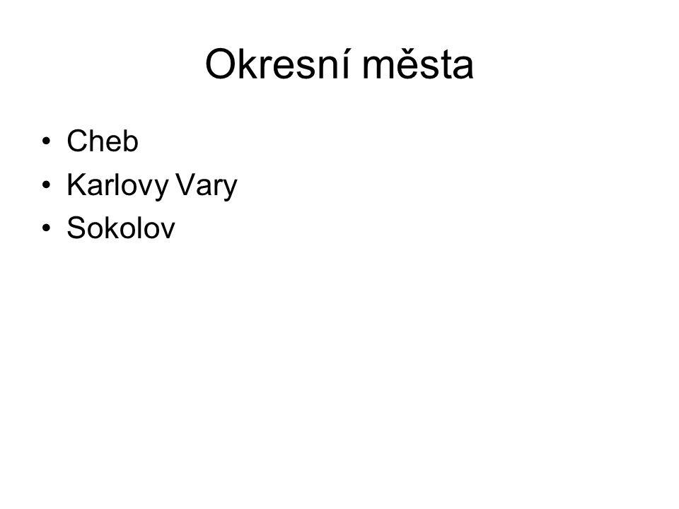 Okresní města Cheb Karlovy Vary Sokolov