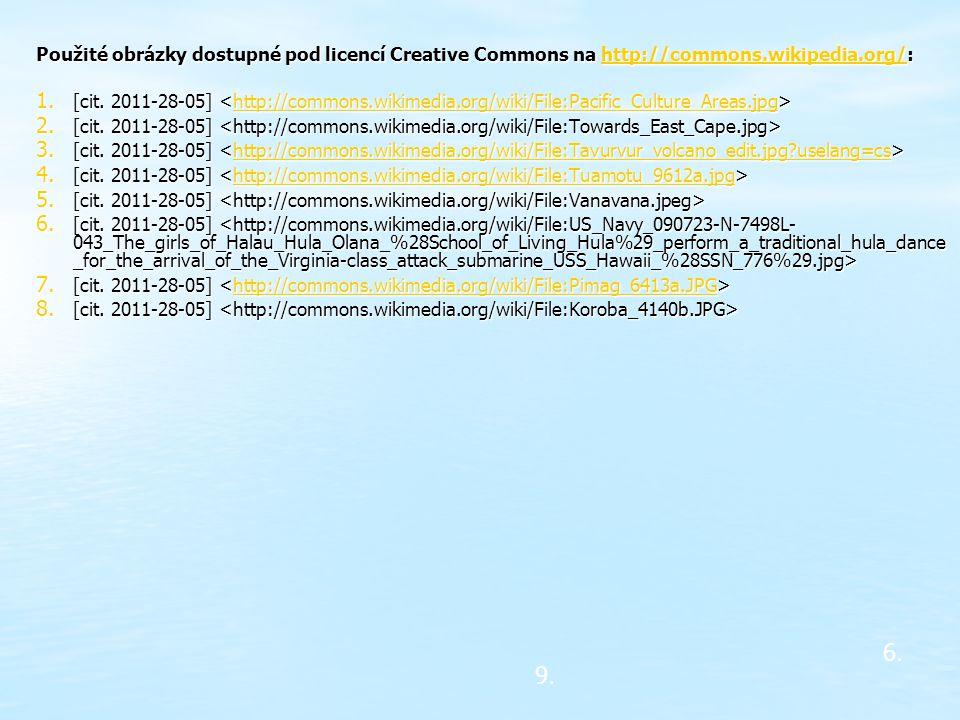 Použité obrázky dostupné pod licencí Creative Commons na http://commons.wikipedia.org/: http://commons.wikipedia.org/ 1. [cit. 2011-28-05] 1. [cit. 20