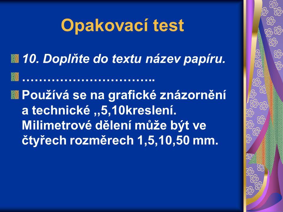 Opakovací test 10. Doplňte do textu název papíru.