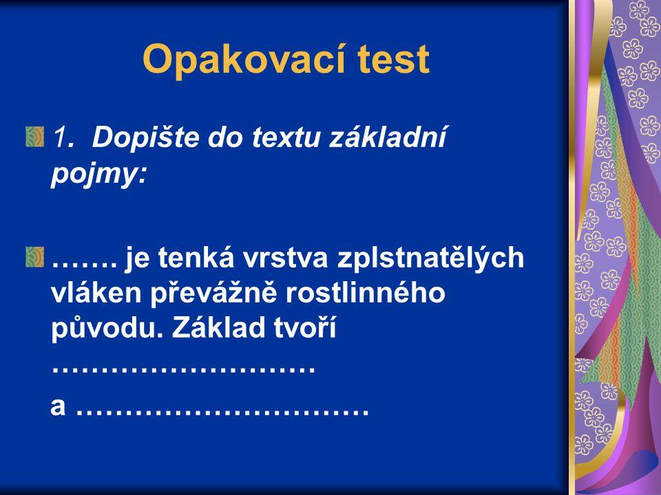 Opakovací test 1. Dopište do textu základní pojmy: …….