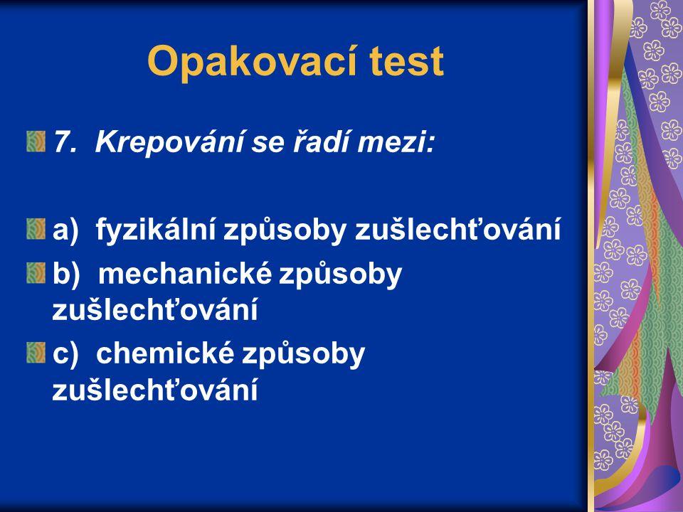 Opakovací test Vyberte správnou odpověď.8.
