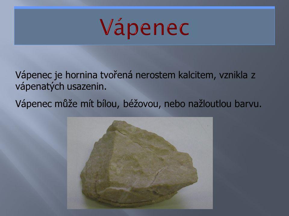Vápenec je hornina tvořená nerostem kalcitem, vznikla z vápenatých usazenin. Vápenec může mít bílou, béžovou, nebo nažloutlou barvu.