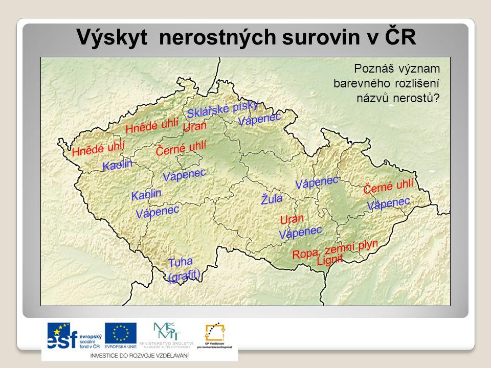 Výskyt nerostných surovin v ČR Poznáš význam barevného rozlišení názvů nerostů?
