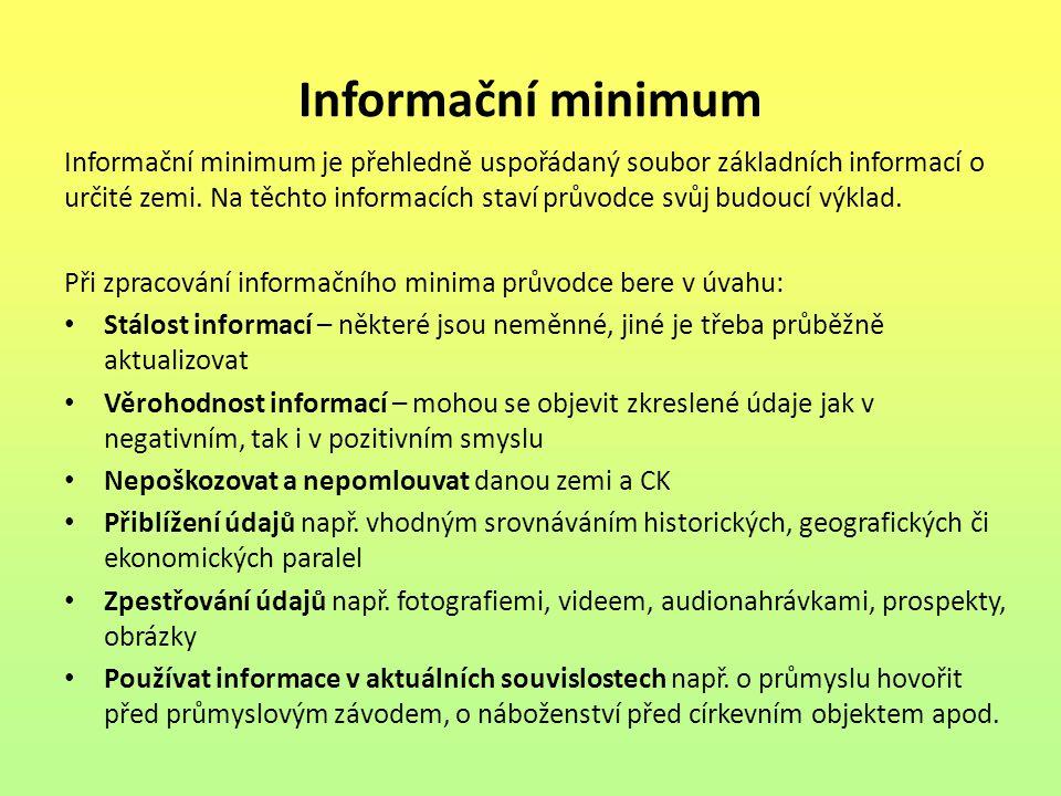 Komparační minimum Srovnávací minimum Souběžné přehledné zpracování základních informací o dvou zemích (mateřské země a navštívené země) Při poskytování informací průvodce používá jejich relativní charakteristiku (např.