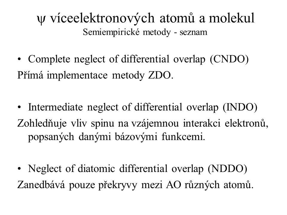  víceelektronových atomů a molekul Semiempirické metody - seznam Complete neglect of differential overlap (CNDO) Přímá implementace metody ZDO. Inter