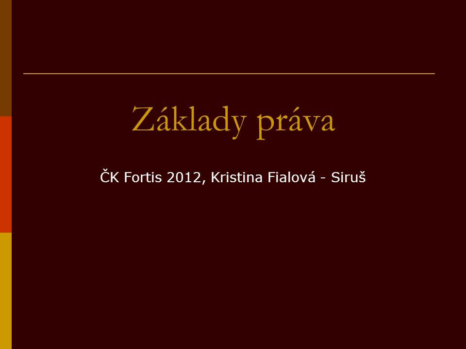 Základy práva ČK Fortis 2012, Kristina Fialová - Siruš
