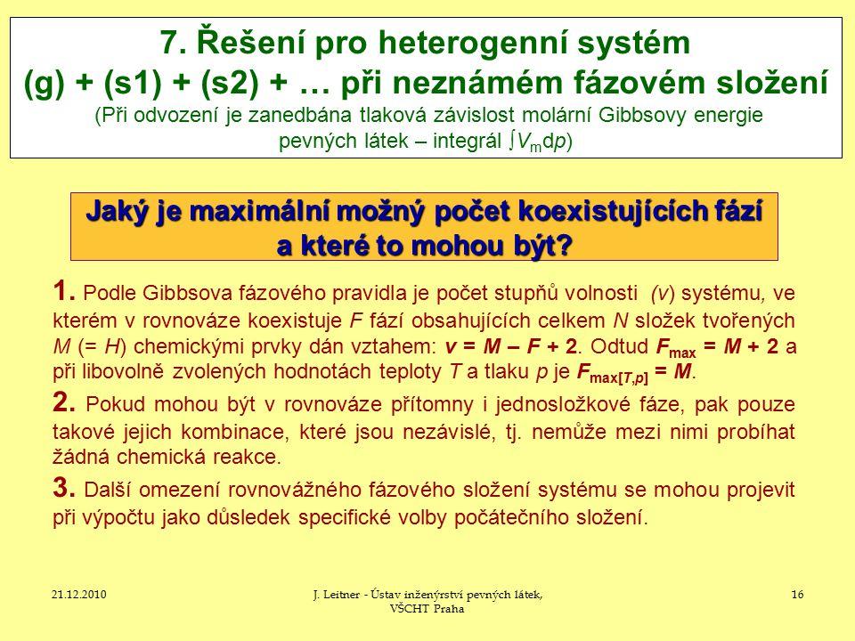 21.12.2010J.Leitner - Ústav inženýrství pevných látek, VŠCHT Praha 16 7.