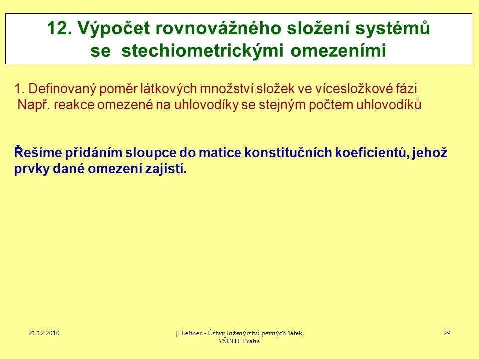 21.12.2010J.Leitner - Ústav inženýrství pevných látek, VŠCHT Praha 29 12.