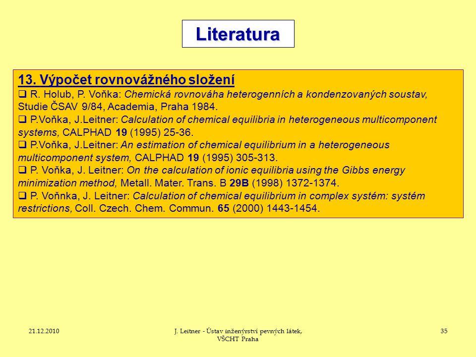 21.12.2010J.Leitner - Ústav inženýrství pevných látek, VŠCHT Praha 35 Literatura 13.