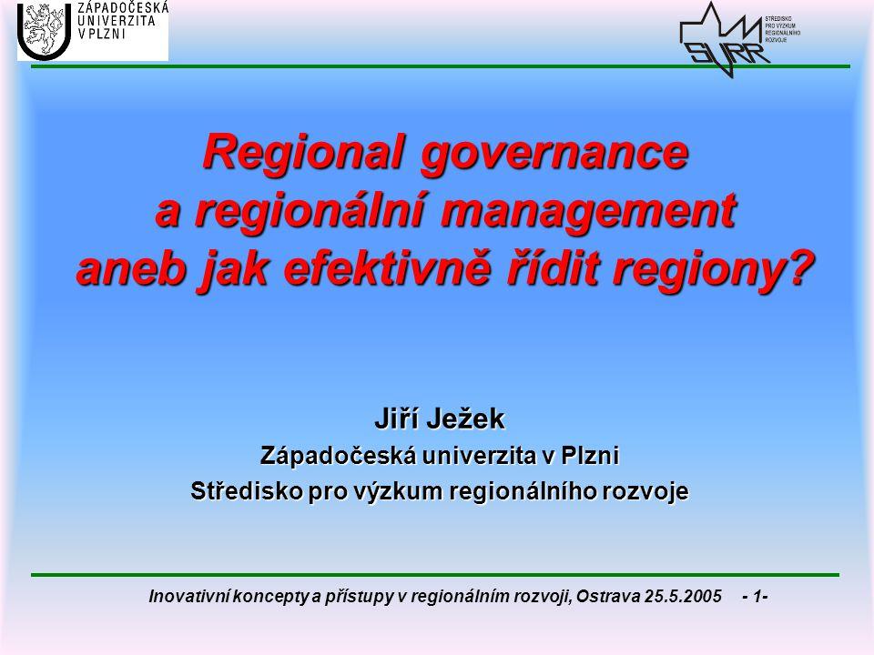 Inovativní koncepty a přístupy v regionálním rozvoji, Ostrava 25.5.2005 - 22- Úkoly a cíle regionálního managementu I.