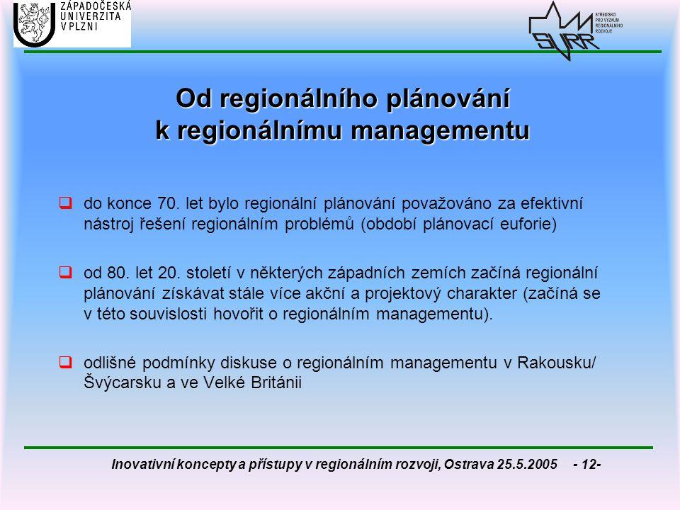 Inovativní koncepty a přístupy v regionálním rozvoji, Ostrava 25.5.2005 - 12- Od regionálního plánování k regionálnímu managementu  do konce 70. let