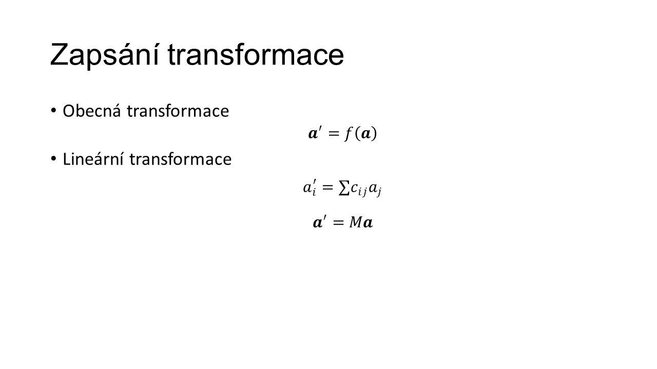 Zapsání transformace