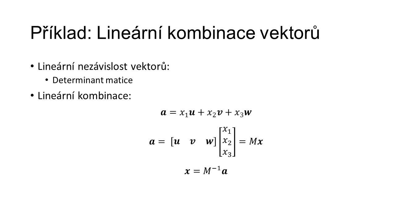 Příklad: Lineární kombinace vektorů