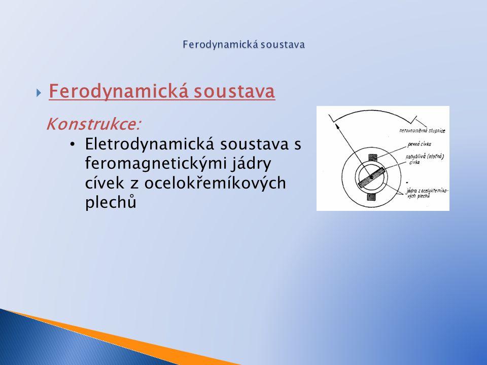  Ferodynamická soustava Konstrukce: Eletrodynamická soustava s feromagnetickými jádry cívek z ocelokřemíkových plechů