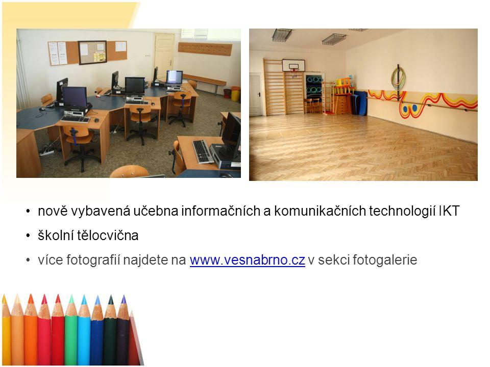 nově vybavená učebna informačních a komunikačních technologií IKT školní tělocvična více fotografií najdete na www.vesnabrno.cz v sekci fotogaleriewww.vesnabrno.cz