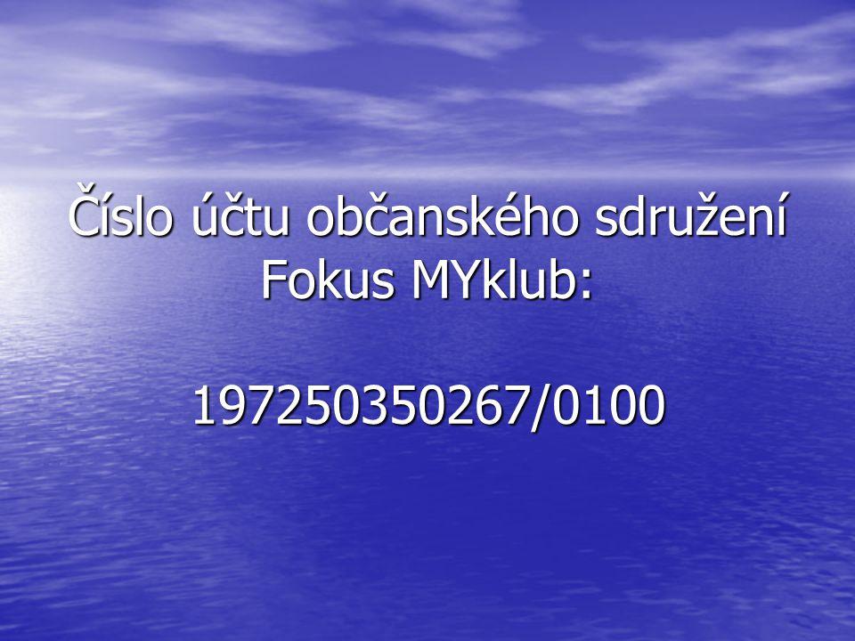 Číslo účtu občanského sdružení Fokus MYklub: 197250350267/0100