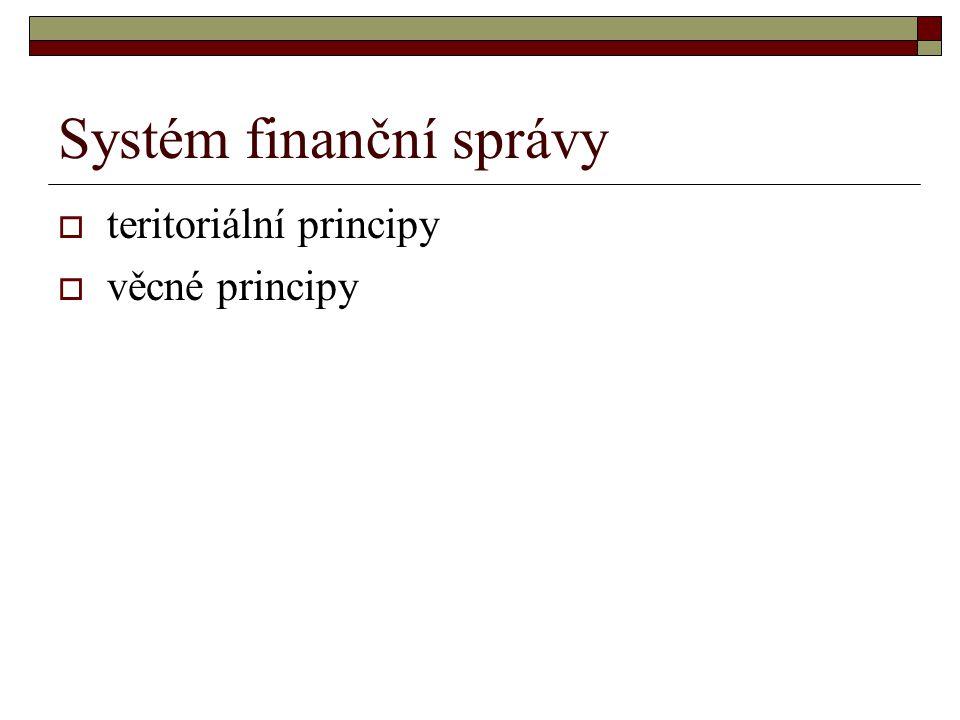 Systém finanční správy  teritoriální principy  věcné principy