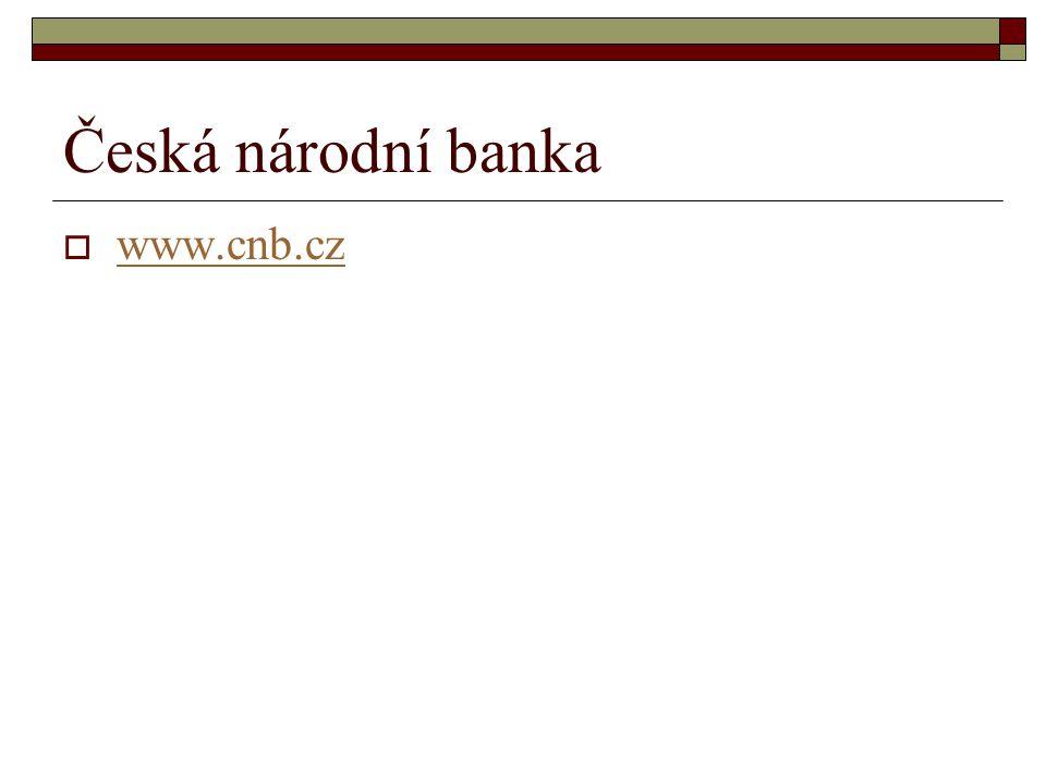 Česká národní banka  www.cnb.cz www.cnb.cz