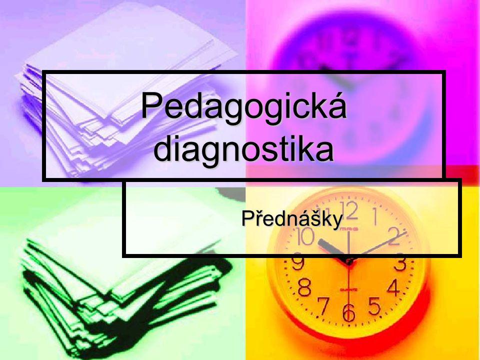 Pedagogická diagnostika Přednášky