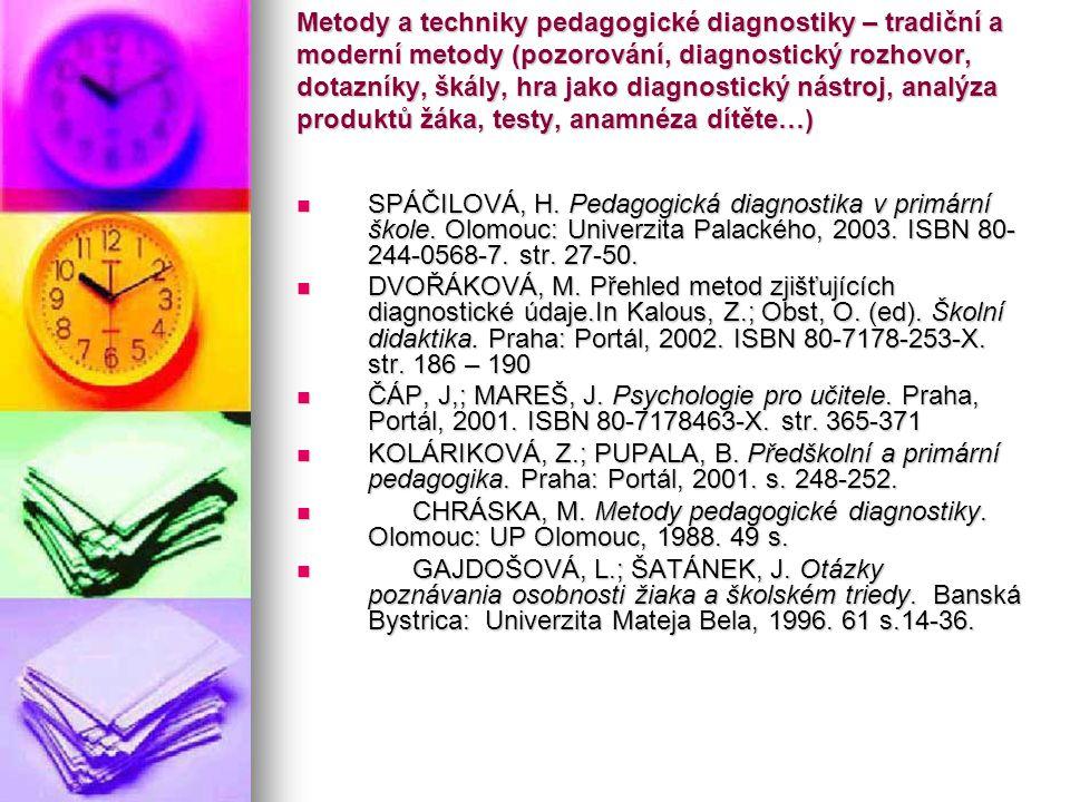 Metody a techniky pedagogické diagnostiky – tradiční a moderní metody (pozorování, diagnostický rozhovor, dotazníky, škály, hra jako diagnostický nást