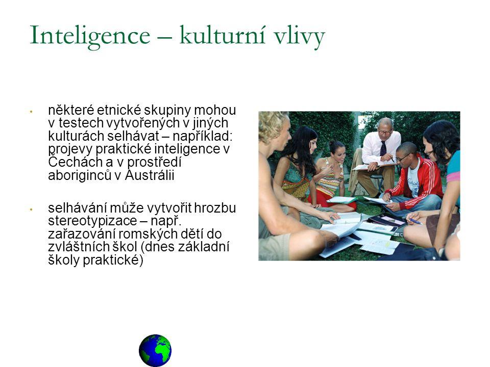 Inteligence – kulturní vlivy některé etnické skupiny mohou v testech vytvořených v jiných kulturách selhávat – například: projevy praktické inteligenc