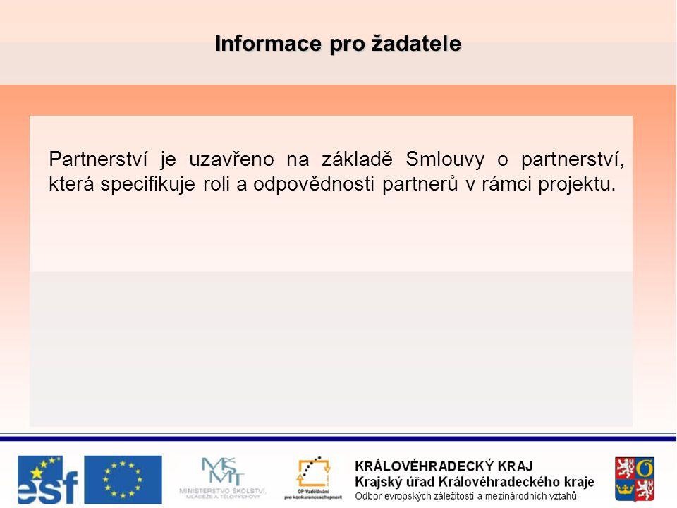 Informace pro žadatele Partnerství je uzavřeno na základě Smlouvy o partnerství, která specifikuje roli a odpovědnosti partnerů v rámci projektu.