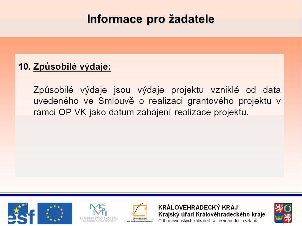 Informace pro žadatele 10.Způsobilé výdaje: Způsobilé výdaje jsou výdaje projektu vzniklé od data uvedeného ve Smlouvě o realizaci grantového projektu v rámci OP VK jako datum zahájení realizace projektu.