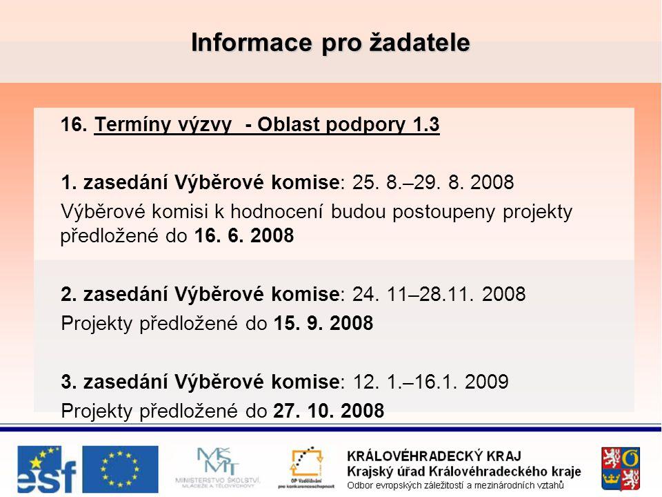 Informace pro žadatele 16.Termíny výzvy - Oblast podpory 1.3 1.