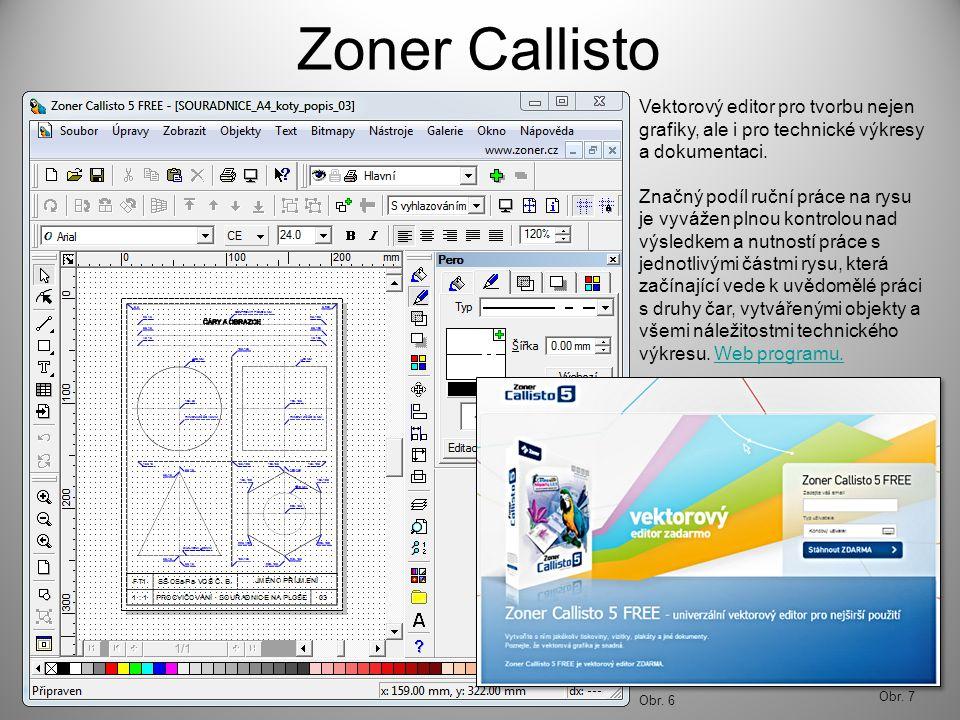 Obr. 7 Zoner Callisto Vektorový editor pro tvorbu nejen grafiky, ale i pro technické výkresy a dokumentaci. Značný podíl ruční práce na rysu je vyváže