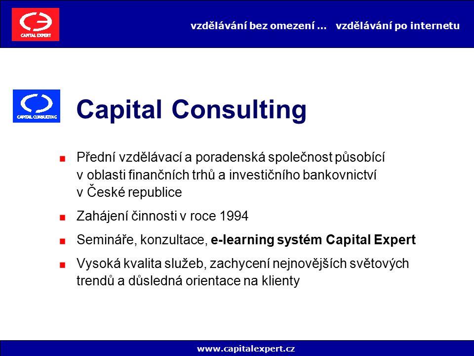 vzdělávání bez omezení … vzdělávání po internetu prováděna pravidelně při věcných změnách v přednášeném tématu www.capitalexpert.cz Capital Expert modul aktualizace