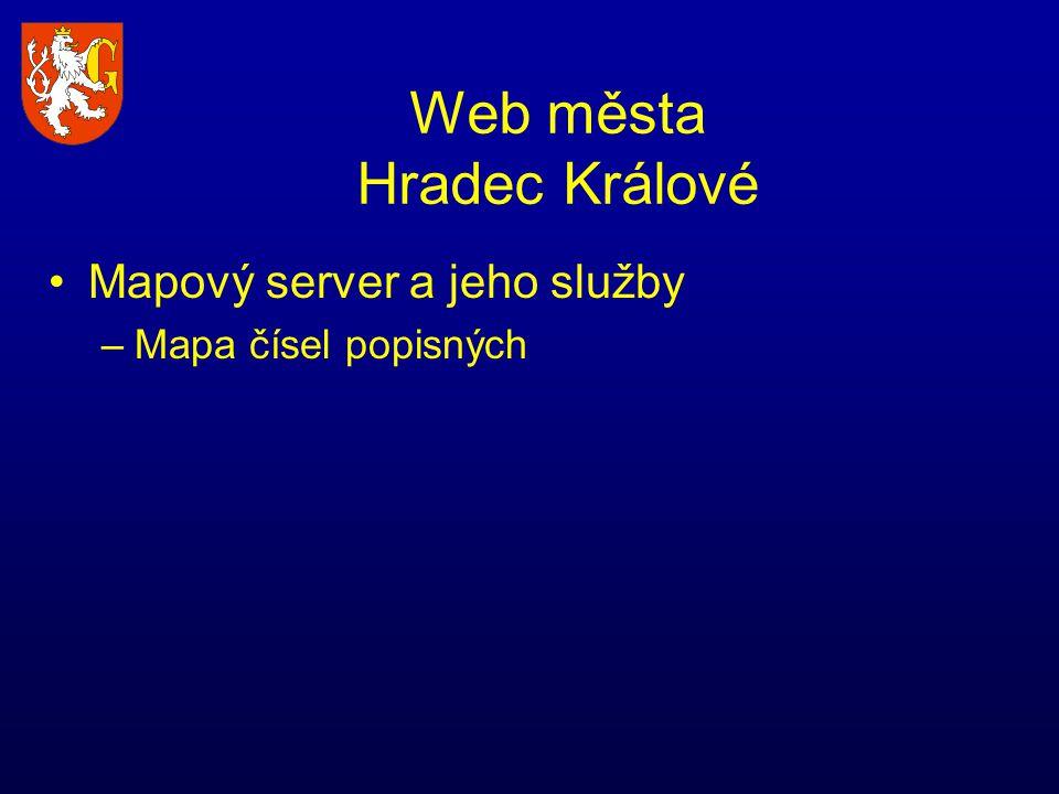 Web města Hradec Králové Mapový server a jeho služby –Mapa čísel popisných