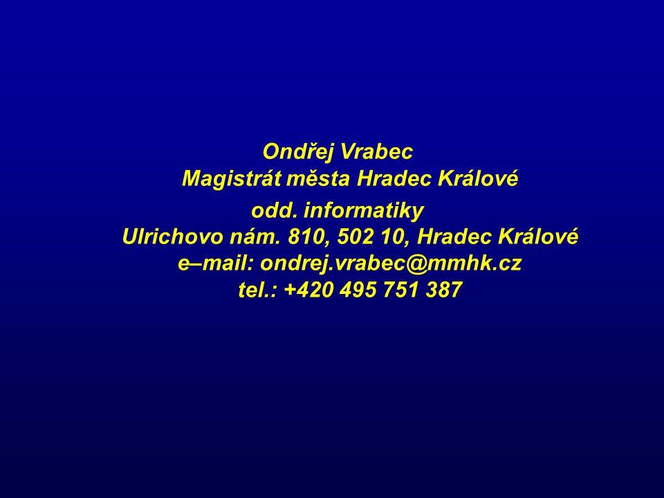 Ondřej Vrabec Magistrát města Hradec Králové odd. informatiky Ulrichovo nám.