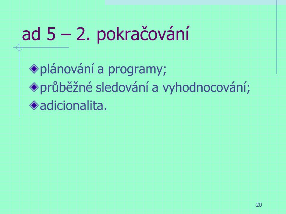 20 ad 5 – 2. pokračování plánování a programy; průběžné sledování a vyhodnocování; adicionalita.