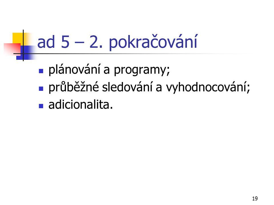 19 ad 5 – 2. pokračování plánování a programy; průběžné sledování a vyhodnocování; adicionalita.