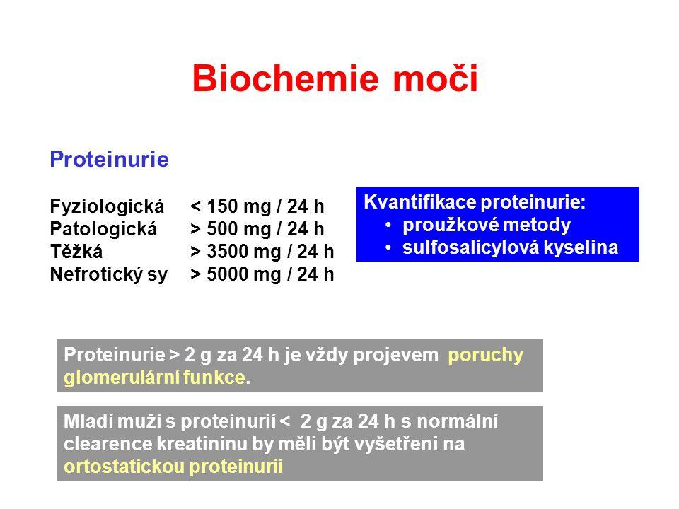 Proteinurie Fyziologická< 150 mg / 24 h Patologická> 500 mg / 24 h Těžká> 3500 mg / 24 h Nefrotický sy> 5000 mg / 24 h Proteinurie > 2 g za 24 h je vž