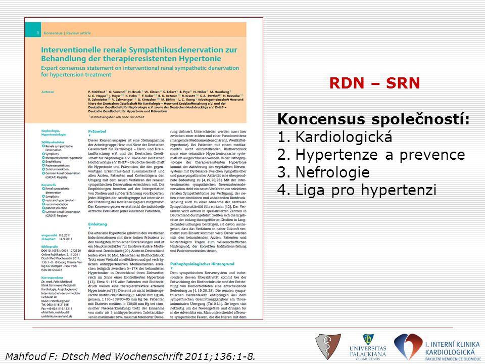 RDN – SRN Koncensus společností: 1.Kardiologická 2.Hypertenze a prevence 3.Nefrologie 4.Liga pro hypertenzi Mahfoud F: Dtsch Med Wochenschrift 2011;13