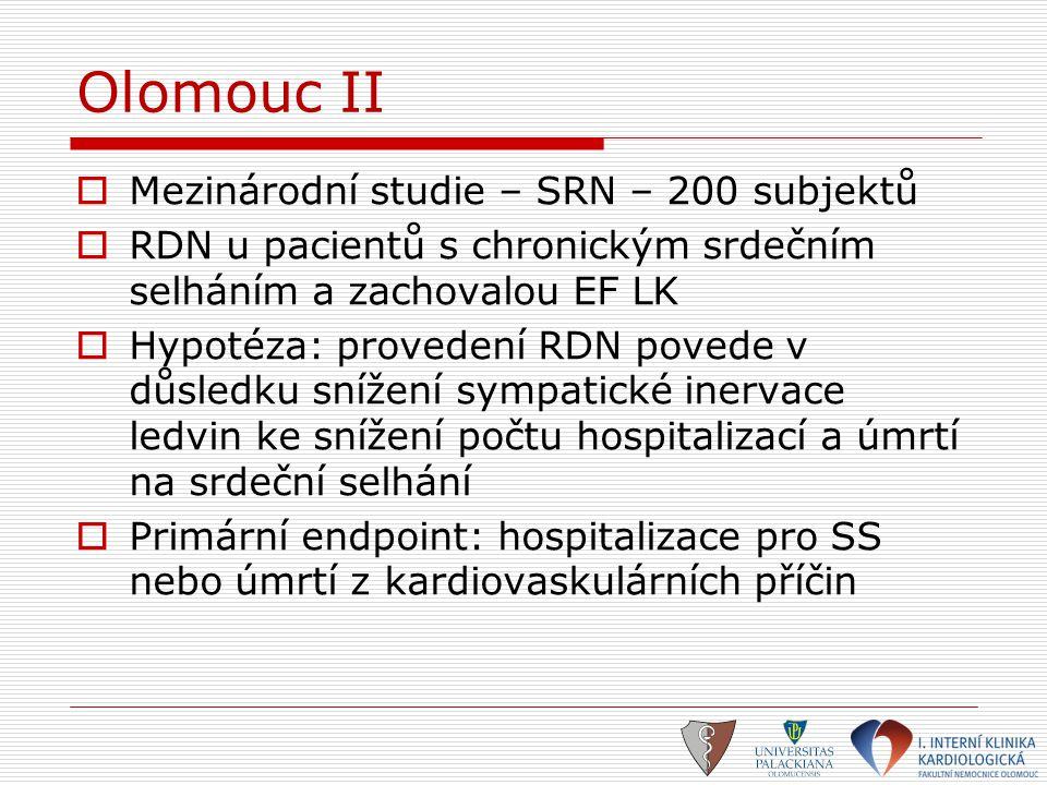 Olomouc II  Mezinárodní studie – SRN – 200 subjektů  RDN u pacientů s chronickým srdečním selháním a zachovalou EF LK  Hypotéza: provedení RDN pove
