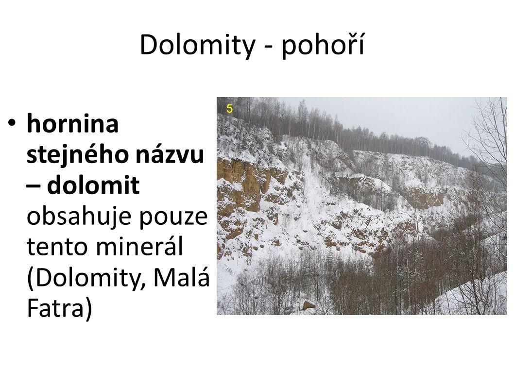 Dolomity - pohoří hornina stejného názvu – dolomit obsahuje pouze tento minerál (Dolomity, Malá Fatra) 5