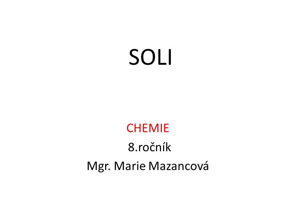 SOLI CHEMIE 8.ročník Mgr. Marie Mazancová