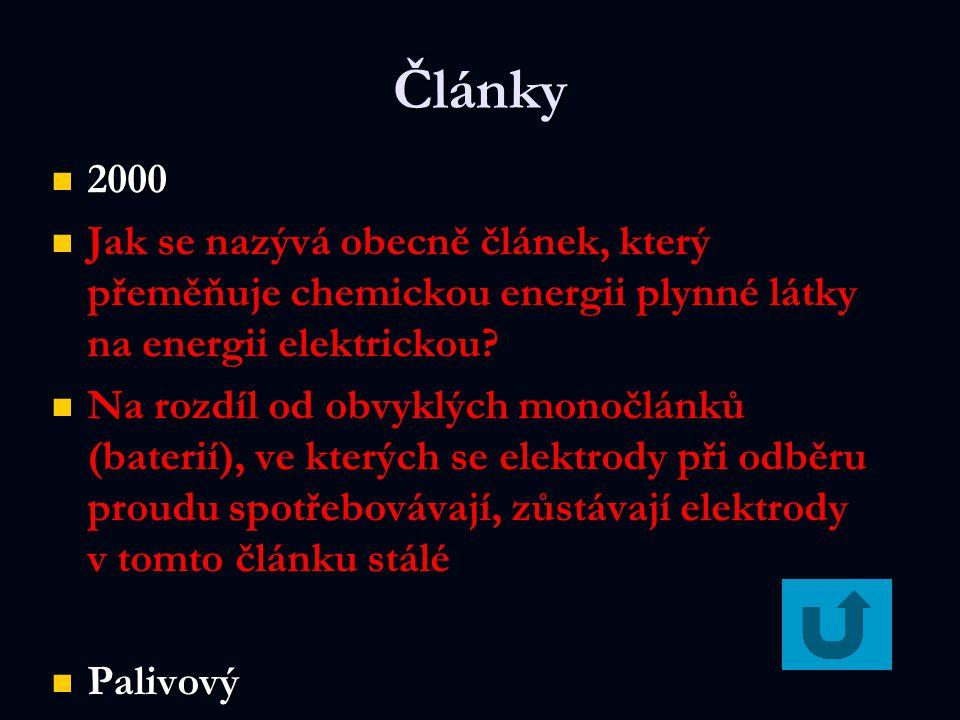 Články 2000 2000 Jak se nazývá obecně článek, který přeměňuje chemickou energii plynné látky na energii elektrickou? Na rozdíl od obvyklých monočlánků