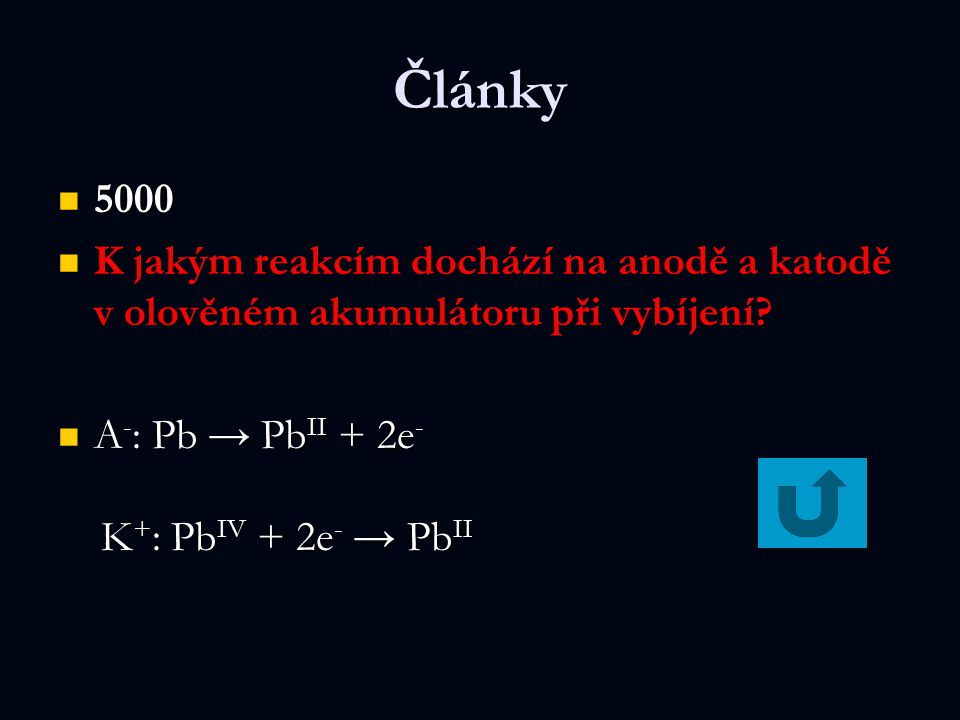 Články 5000 5000 K jakým reakcím dochází na anodě a katodě v olověném akumulátoru při vybíjení? A - : Pb → Pb II + 2e - A - : Pb → Pb II + 2e - K + :