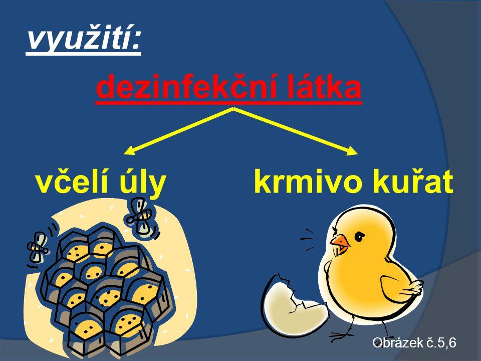 využití: dezinfekční látka včelí úlykrmivo kuřat Obrázek č.5,6