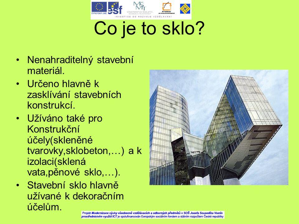Základní suroviny pro výrobu skla Základní surovina-křemičitý sklářský písek(oxid křemičitý) s přídavkem sody(uhličitan sodný) Další surovina:vápenec Všechny suroviny pro výrobu se nazývají sklářský kmen.